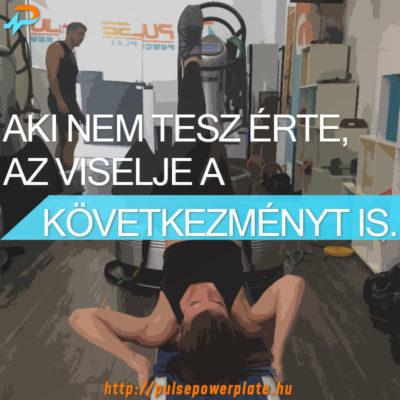 edzes-motivacio-aki-nem-tesz-erte-az-viselje-a-kovetkezmenyt-is